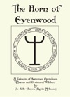 The Horn Of Evenwood A Grimoire Of Sorcerous Operations Charms And Devices Of Witchery