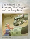 The Wizard The Princess The Dragon And The Burp Beer