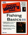 The Complete Idiots Guide To Fishing Basics 2E