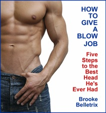 how to give best blow jobs Let's Talk About When You're Giving a Blow Job and Maybe Barf.