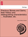 Precious Stones And Gems Their History And Distinguishing Characteristics  Illustrated Etc