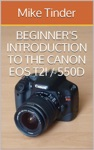 Beginners Introduction To The Canon EOS Rebel T2i  550D