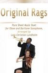 Original Rags - Pure Sheet Music Duet For Oboe And Baritone Saxophone Arranged By Lars Christian Lundholm