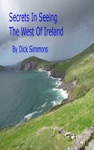Secrets In Seeing The West Of Ireland