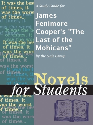 A Study Guide for James Fenimore Coopers The Last of the Mohicans