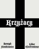 Henryk Sienkiewicz - Krzyżacy artwork