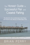 The Honest Guide To Successful Pier And Coastal Fishing