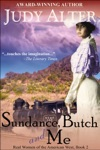 Sundance Butch And Me Real Women Of The American West Book 2