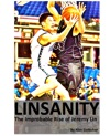 Linsanity The Improbable Rise Of Jeremy Lin