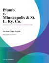 Plumb V Minneapolis  St L Ry Co