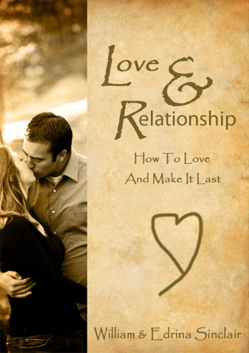 Love and Relationship How to Love and Make It Last