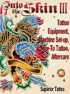 Into The Skin Book Three Tattoo Equipment Machine Set-Up How-to Tattoo Aftercare