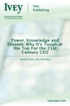 Power Knowledge And Dissent Why Its Tough At The Top For The 21st Century CEO