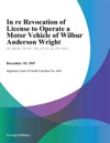 In Re Revocation Of License To Operate A Motor Vehicle Of Wilbur And Erson Wright