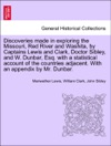Discoveries Made In Exploring The Missouri Red River And Washita By Captains Lewis And Clark Doctor Sibley And W Dunbar Esq With A Statistical Account Of The Countries Adjacent With An Appendix By Mr Dunbar