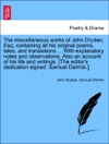 The Miscellaneous Works Of John Dryden Esq Containing All His Original Poems Tales And Translations  With Notes And Observations Also An Account Of His Life And Writings The Editors Dedication Signed Samuel Derrick Volume The Fourth