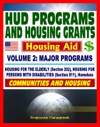 21st Century Essential Guide To HUD Programs And Housing Grants  Volume Two Major Programs Housing For The Elderly Section 202 And Disabled Section 811 Homeless Assistance Applications