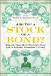 Are You A Stock Or A Bond Create Your Own Pension Plan For A Secure Financial Future