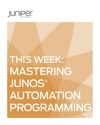 This Week Master Junos Automation Programming