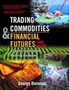 Trading Commodities And Financial Future A Step By Step Guide To Mastering The Markets