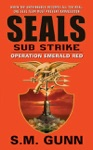 SEALs Sub Strike Operation Emerald Red
