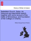 Battlefield Church Sp An Historical And Descriptive Sketch Together With Some Account Of The Battle Of Shrewsbury And Foundation Of The College Or Chantry