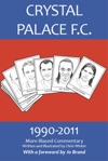 Crystal Palace FC 1990-2011 More Biased Commentary