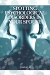 Spotting Psychological Disorders In Your Spouse