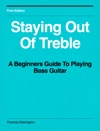 Staying Out Of Treble A Beginners Guide To Playing Bass Guitar