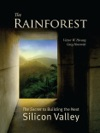 The Rainforest The Secret To Building The Next Silicon Valley