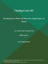CLOSING COSTS 101: BREAKING DOWN WHAT ALL THOSE FEES, LINGO MEAN (AT HOME)
