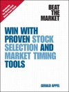 Beat The Market Win With Proven Stock Selection And Market Timing Tools