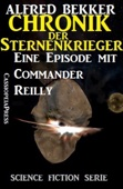 Chronik der Sternenkrieger: Eine Episode mit Commander Reilly