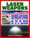 Laser Weapons Defense Department Research On High-Energy Laser Systems ABL SBL HELSTAR THEL FCS - Ground Air Space Based Solid State Systems