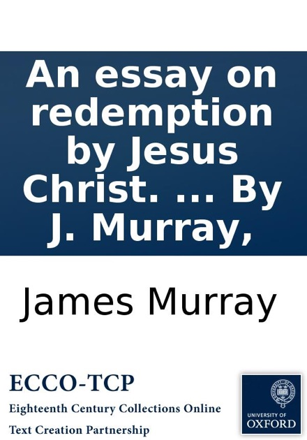 An Essay On Redemption By Jesus Christ. ... By J. Murray, By James Murray  On IBooks