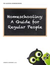 Homeschooling A Guide For Regular People