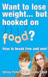 Want To Lose Weight But Hooked On Food