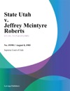 State Utah V Jeffrey Mcintyre Roberts