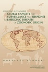 Achieving Sustainable Global Capacity For Surveillance And Response To Emerging Diseases Of Zoonotic Origin