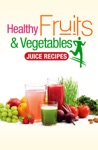 Healthy Fruits  Vegetables Juice Recipes