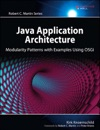 Java Application Architecture Modularity Patterns With Examples Using OSGi