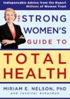 The Strong Womens Guide To Total Health