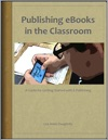 Publishing EBooks In The Classroom