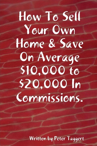 How to Sell Your Own Home  Save On Average 10000 to 20000 In Commissions