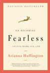 On Becoming Fearlessin Love Work And Life
