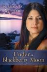 Under A Blackberry Moon  Book 2