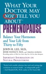 What Your Doctor May Not Tell You AboutTM Premenopause