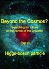 BEYOND THE COSMOS Searching For A Hole At The Centre Of The Universe