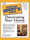 The Complete Idiots Guide To Decorating Your Home 2E