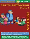 Critter Subtraction Essentials Level 1 Essential Math Facts Presented And Math Equations Word Problems And Visual Problems